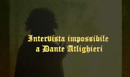 Intervista impossibile a Dante Alighieri